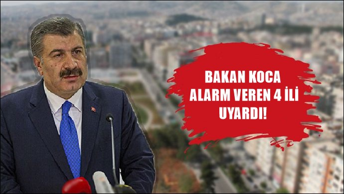 Bakan Koca alarm veren 4 ili uyardı:Urfa'da var!