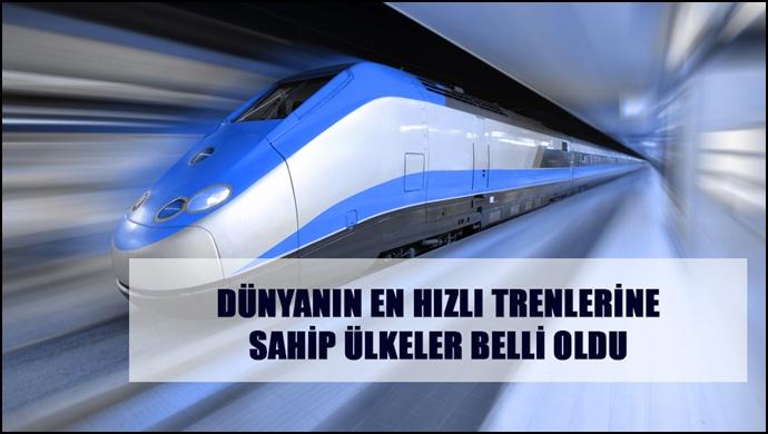 Dünyanın En Hızlı Trenlerine Sahip Ülkeler Belli Oldu