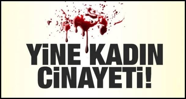 Erzurum'da kadın cinayeti