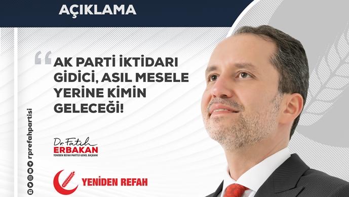 Fatih Erbakan: 'Ak Parti İktidarı Gidici, Asıl Mesele Yerine Kimin Geleceği!'-(VİDEO)