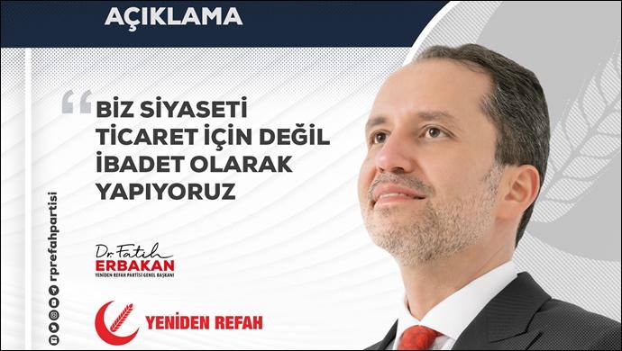 Fatih Erbakan: Biz Siyaseti Ticaret İçin Değil İbadet Olarak Yapıyoruz