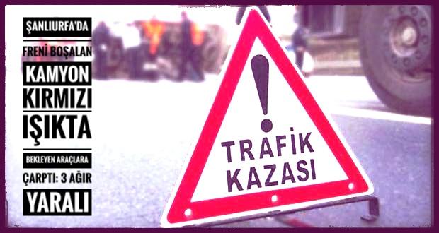 Freni Boşalan Kamyon Kırmızı Işıkta Bekleyen Araçlara Çarptı: 3 Ağır Yaralı