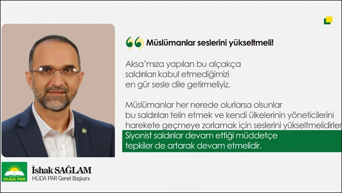 HÜDA PAR Genel Başkanı Sağlam: İşgal rejimine karşı Müslümanlar sesini yükseltmeli