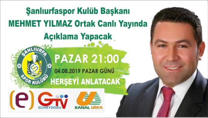 Urfaspor Başkanı Yılmaz, Herşeyi Canlı Yayında Anlatacak
